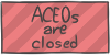 ACEOs are closed by WizzDono