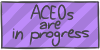 ACEOs are in progress by WizzDono