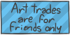 Art trades are for friends only by WizzDono