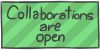 Collaborations are open