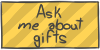 Ask me about gifts by WizzDono
