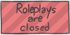 Roleplays are closed by WizzDono