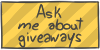 Ask me about giveaways by WizzDono