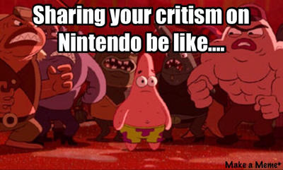 Nintendo Fanboys and Criticism. by gameman5804