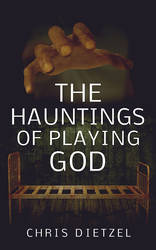 The Hauntings of Playing God Book Cover