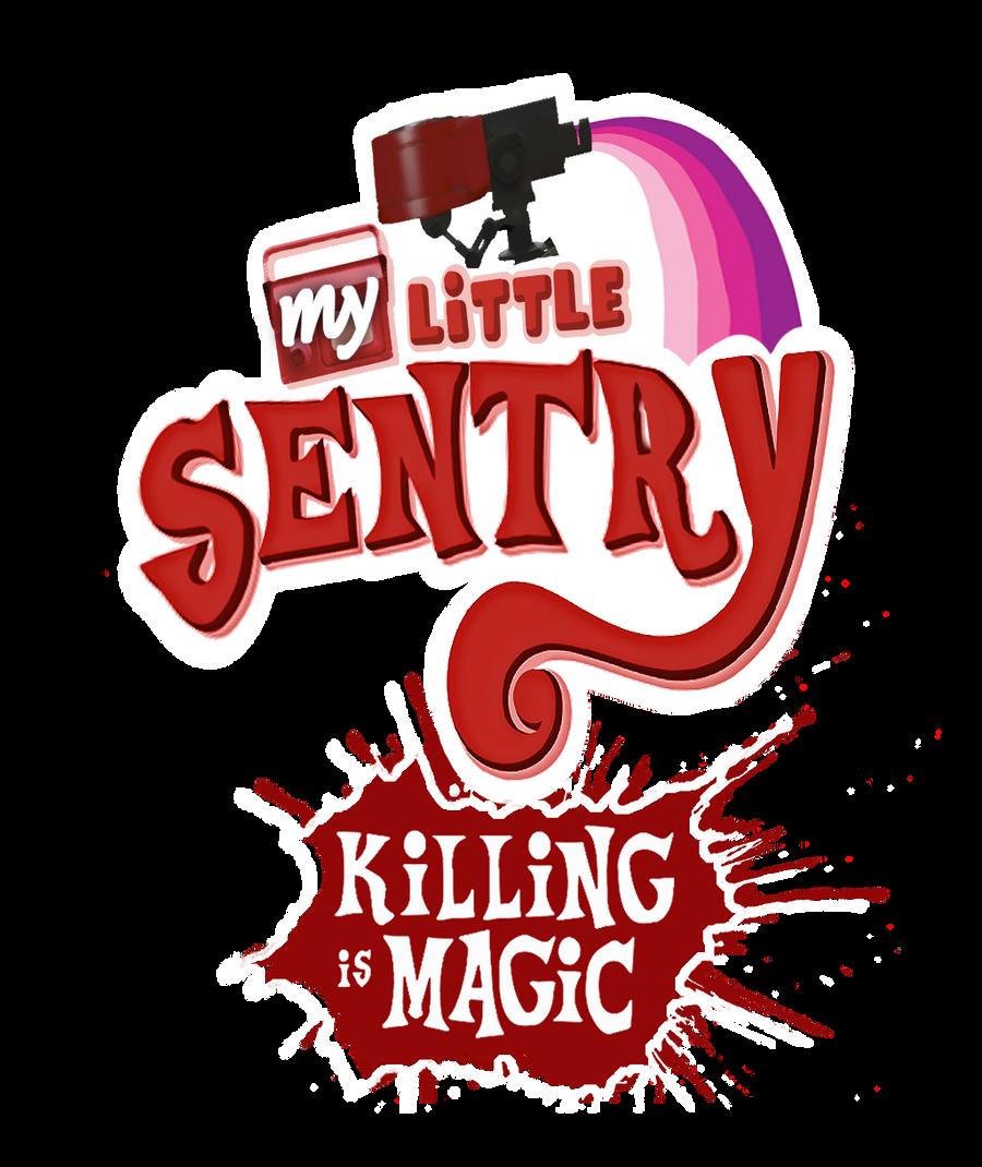 My Little Sentry: Killing Is Magic by shadowfox014