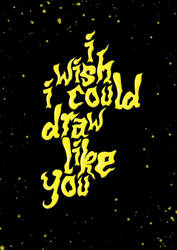 i wish i could draw like you..