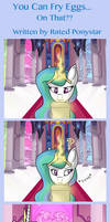 You Can Fry Eggs On That? by Rated-R-PonyStar