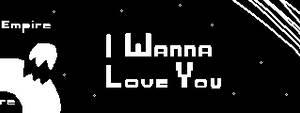 Empire - I Wanna Love You