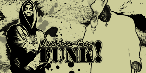 Machine Gun Funk. by FrankWhizza