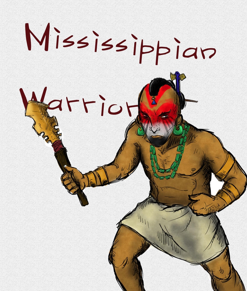 Mississippian Warrior! by sooboy
