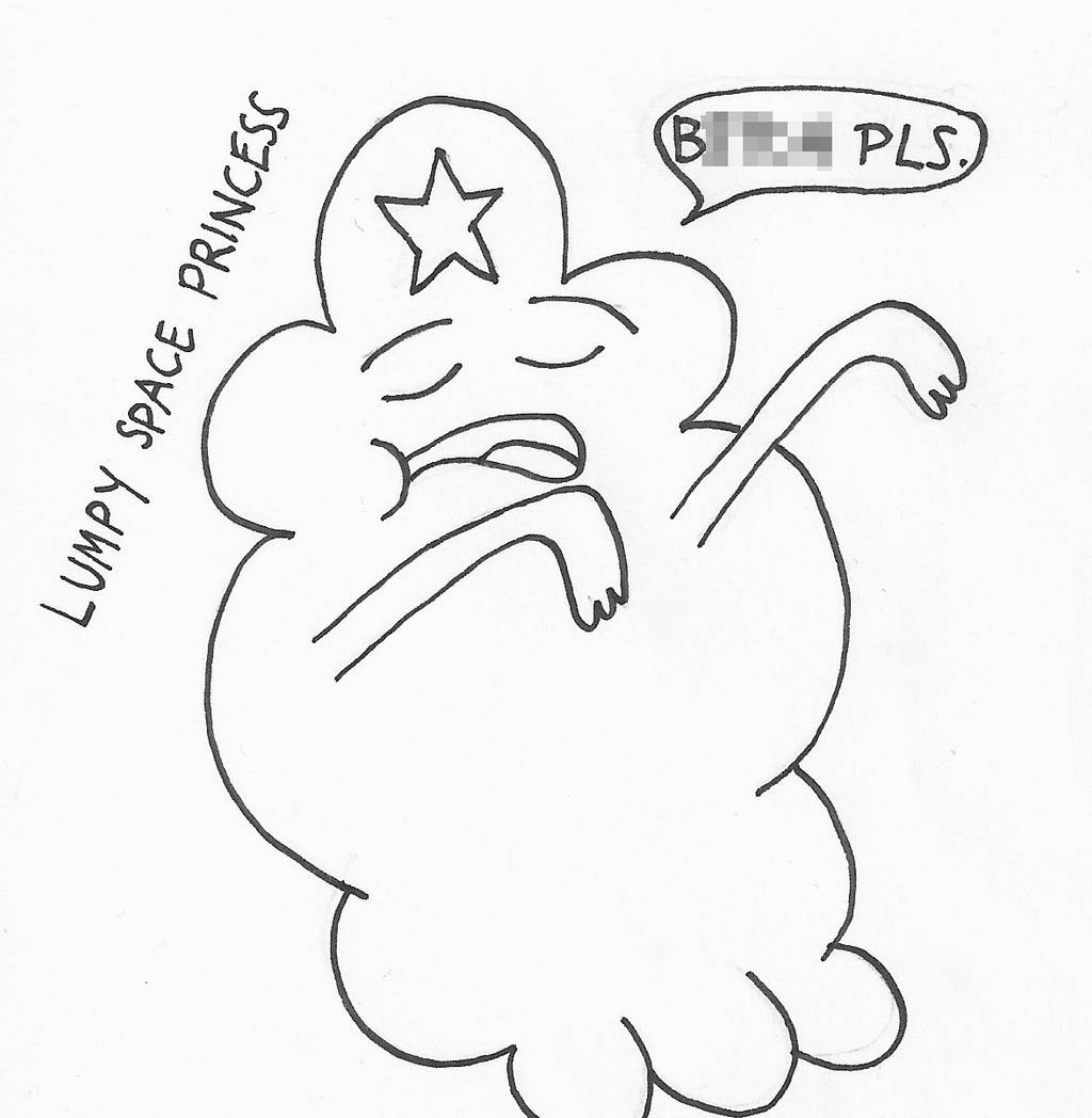 (Adventure Time) Lumpy Space Princess - B**** pls! by kantiran