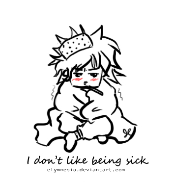 I don't like being sick. by Elymnesis