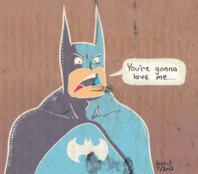 You're Gonna Love Me......