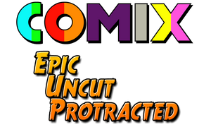 The logo for Comix Epic, Uncut, Protracted.