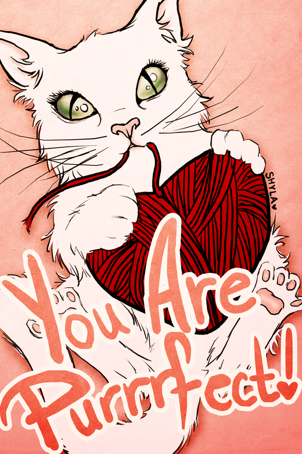 You Are Purrrfect by LieutenantDeath