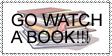 GO WATCH A BOOK by RKM-fallendreams