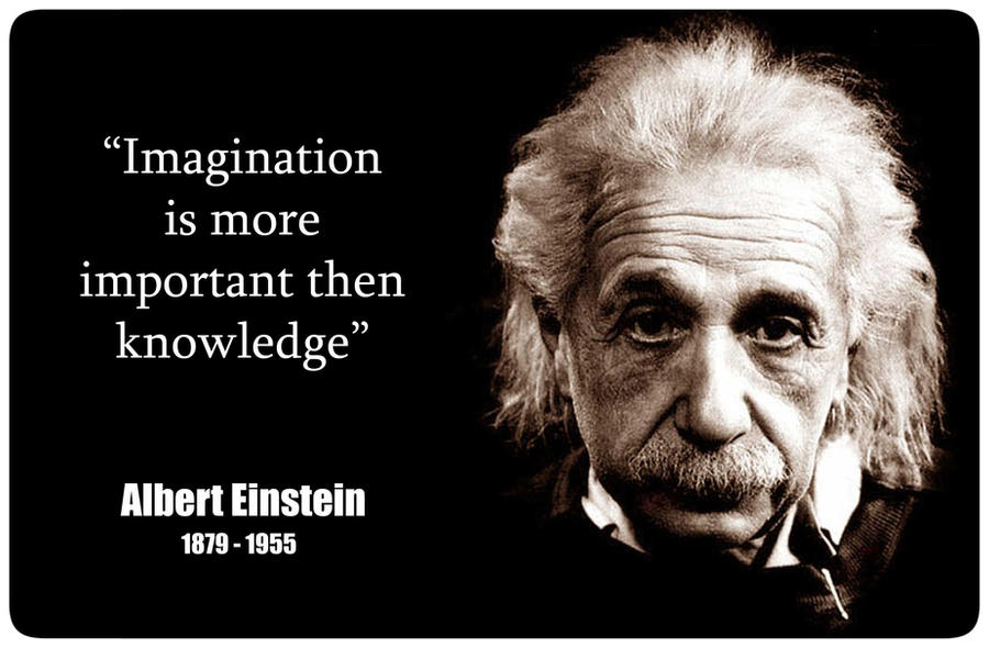 the importance of imagination over knowledge in science according to albert einstein 2017-2-7  albert einstein quotes - science imagination is more important than knowledge - albert einstein  doing the same thing over and over again and expecting.