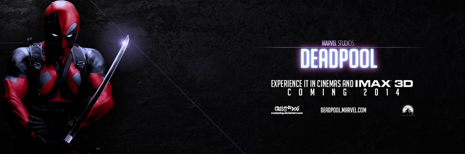 Deadpool - 2014 Teaser Movie Banner by CrustyDog on DeviantArt