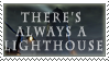 Theres Always a Lighthouse Stamp by Jailboticus