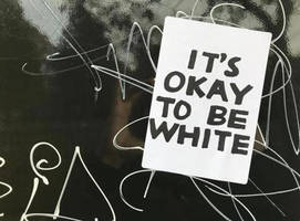 It's Okay to be White by Novuso