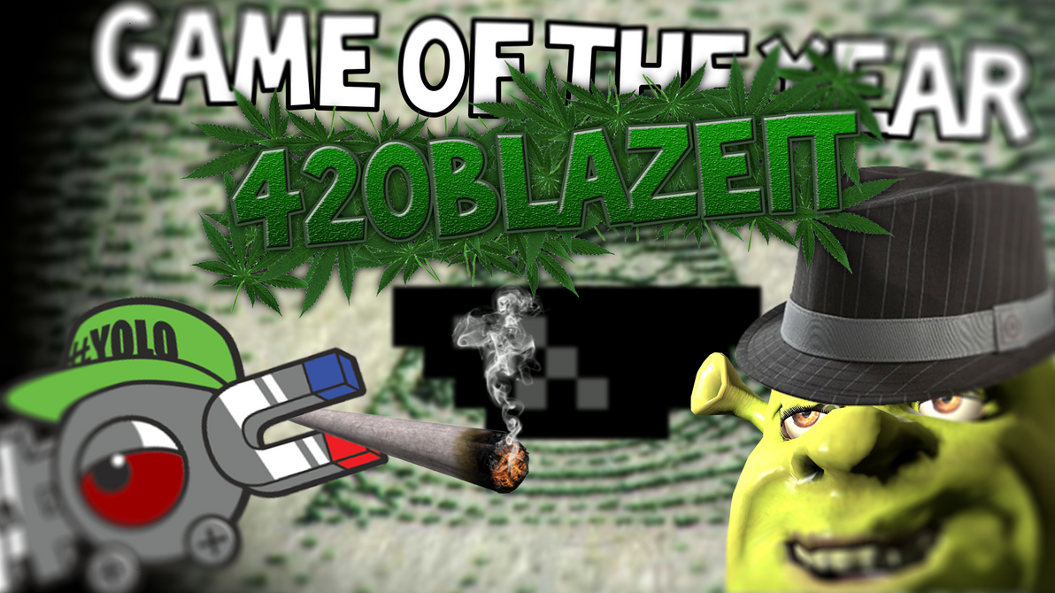 game of the year 420blazeit by theviroarts on deviantart