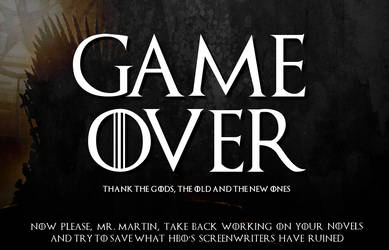 The Game is Over (thank the Gods) by Riveda1972