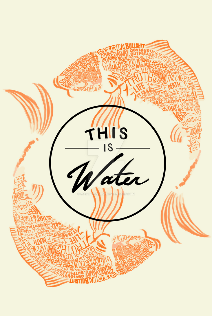 this is water by magicalzebra