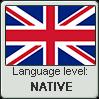 British English language level NATIVE by TheFlagandAnthemGuy
