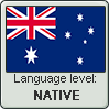 Australian English language level NATIVE by TheFlagandAnthemGuy