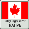 Canadian English language level NATIVE