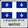 Quebec French language level NATIVE by TheFlagandAnthemGuy