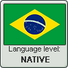Brazilian Portuguese language level NATIVE