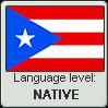 Puerto Rican Spanish language level NATIVE