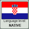 Croatian language level NATIVE by TheFlagandAnthemGuy