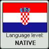 Croatian language level NATIVE by TheFlagandAnthemGuy