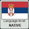 Serbian language level NATIVE by TheFlagandAnthemGuy