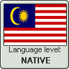 Malay language level NATIVE by TheFlagandAnthemGuy