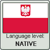 Polish language level NATIVE by animeXcaso