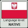 Polish language level NATIVE