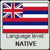 Hawaiian language level NATIVE by TheFlagandAnthemGuy