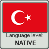 Turkish language level NATIVE by animeXcaso