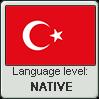 Turkish language level NATIVE