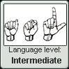 American Sign Language level INTERMEDIATE