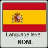 Spanish language level NONE by animeXcaso