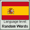 Spanish language level RANDOM WORDS by TheFlagandAnthemGuy