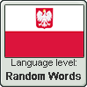 Polish language level RANDOM WORDS by TheFlagandAnthemGuy