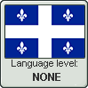 Quebec French language level NONE by animeXcaso