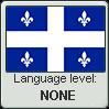 Quebec French language level NONE by TheFlagandAnthemGuy