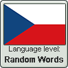 Czech language level RANDOM WORDS by TheFlagandAnthemGuy